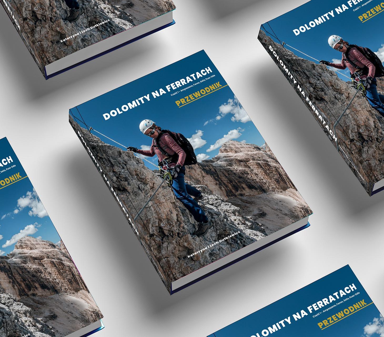 Książka -Przewodnik. Dolomity na ferratach. Część 1